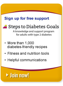 Sign up for free support for adults with type 2 diabetes and get access to more than 1,000 diabetes-friendly recipes, fitness and nutrition tools, and helpful communications